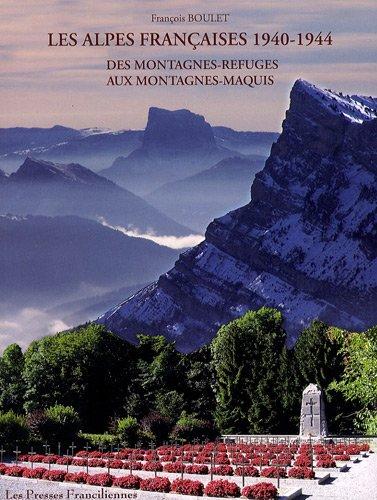 Les Alpes françaises 1940-1944 : Des montagnes-refuges aux montagnes-maquis