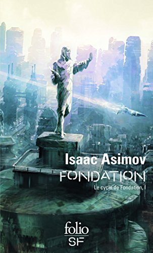 Cycle De Fondation 1/Fondation (Folio Science Fiction) par Isaac Asimov