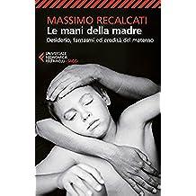 Le mani della madre: Desiderio, fantasmi ed eredità del materno
