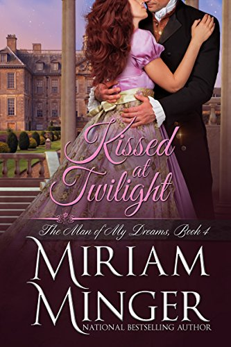 Kissed at Twilight (The Man of My Dreams Book 4) (English Edition) (Miriam Minger Ebooks)