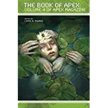 The Book of Apex: Volume Four of Apex Magazine
