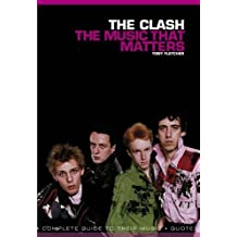 The Clash: The Music That Matters by Tony Fletcher (2012-06-01)