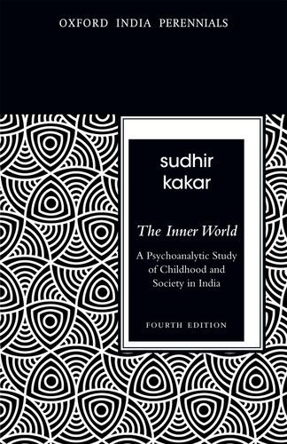 The Inner World: A Psychoanalytic Study of Childhood and Society in India (Oxford India Perennials)