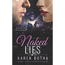 Naked Lies: He has billions, she has his heart. (Naked Erotic Romance Series)