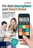 Mit dem Smartphone zum Smart Home: Smartphone als persönliche Steuerzentrale