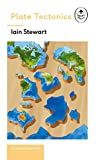 Plate Tectonics: A Ladybird Expert Book: Discover how our planet works from the insid...