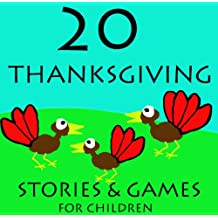 20 Thanksgiving Stories for Children (Great for Beginner Readers) (English Edition)
