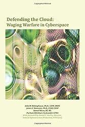 Defending the Cloud: Waging Warfare in Cyberspace