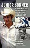 Junior Bonner: The Making of a Classic with Steve McQueen and Sam Peckinpah in the Summer of 1971 (Hardback)