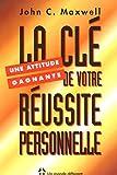 Telecharger Livres Une attitude gagnante la cle de votre reussite personnelle (PDF,EPUB,MOBI) gratuits en Francaise