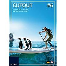 CutOut 6: Feinste Details einfach und präzise freistellen für perfekte Fotomontagen