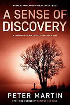 A Sense of Discovery (A Gripping Psychological Suspense Novel) by [Martin, Peter]