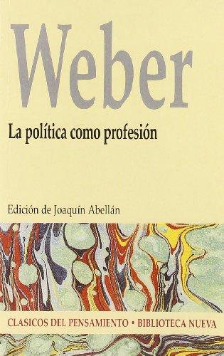 La política como profesión (CLASICOS DEL PENSAMIENTO)