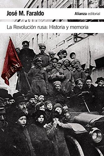 La Revolución rusa: Historia y memoria (El Libro De Bolsillo - Historia) por José M. Faraldo