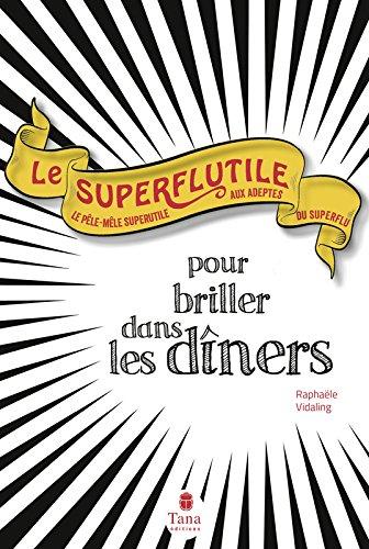 Le Superflutile - Pour briller dans les dîners