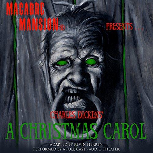 Macabre Mansion Presents... A Christmas Carol (Dramatized)  Audiolibri