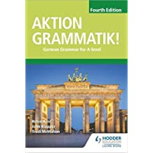 Aktion Grammatik! Fourth Edition: German Grammar for A Level