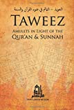 Taweez: Amulets in Light of the Quran and Sunnah