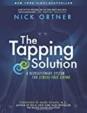 By Nick Ortner The Tapping Solution: A Revolutionary System for Stress-Free Living [Paperback]