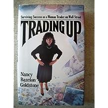 Trading Up by Nancy Goldstone (1988-03-16)