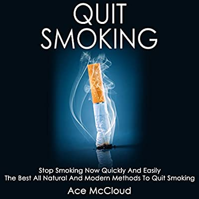 Quit Smoking: Stop Smoking Now Quickly and Easily: The Best All Natural and Modern Methods to Quit Smoking from Pro Mastery Publishing