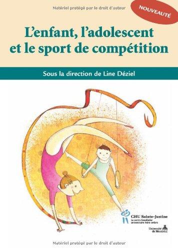 L'enfant, l'adolescent et le sport de compétition par Line Déziel