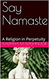 Say Namaste: Religion in Perpetuity