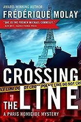 Crossing the Line (Paris Homicide) by Molay, Fr¨¦d¨¦rique (2014) Paperback