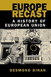 Europe Recast: A History of European Union by Desmond Dinan