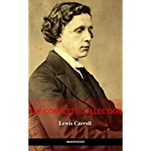 Lewis Carroll: The Complete Novels (The Greatest Writers of All Time) (English Edition)