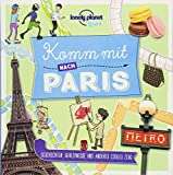Lonely Planet Kinderreiseführer Komm mit nach Paris (Lonely Planet Kids) (Lonely Planet Kids Komm mit) - Lonely Planet