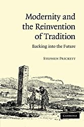 Modernity and the Reinvention of Tradition: Backing into the Future
