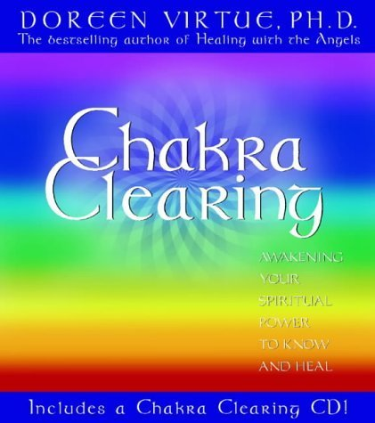 Chakra Clearing: Awakening Your Spiritual Power to Know and Heal: Awakening Your Spiritual Power to Know and Heal: Book + CD by Virtue PhD, Doreen (2004) Hardcover