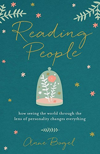 Reading People: How Seeing the World through the Lens of Personality Changes Everything por Anne Bogel