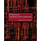 PSpice for Basic Circuit Analysis by Joseph G. Tront (2005-12-19)