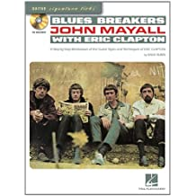 Blues Breakers With John Mayall and Eric Clapton: A Step-by-step Breakdown of the Guitar Styles and Techniques of John Mayall and Eric Clapton