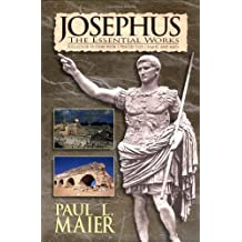 "Josephus:The Essential Works: A Condensation of ""Jewish Antiquities"", and, ""the Jewish War"""