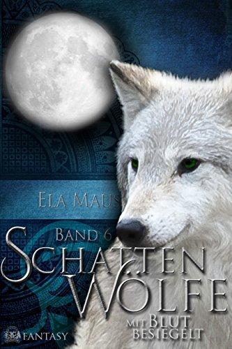 Schattenwölfe VI: Mit Blut besiegelt (Romantik-reihe-bücher Kindle Für)