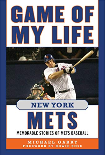 Game of My Life New York Mets: Memorable Stories of Mets Baseball (English Edition) por Michael Garry