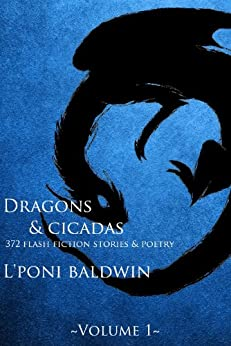 The Society On Da Run: Dragons and Cicadas (Short Story Collection) (13th Update) by [Baldwin, L'Poni]