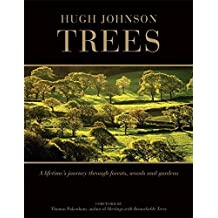 Trees: A Lifetime's Journey Through Forests, Woods and Gardens by Hugh Johnson (2010-10-01)