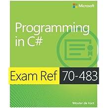 Programming in C#: Exam Ref 70-483