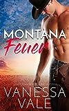 Montana Feuer (Kleinstadt-Romantik-Serie 1) von Vanessa Vale