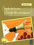 Guide de la voix à l'usage des enseignants - Cycle 1, 2 et 3 (1DVD)