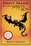 Diegos Dragon, Book One: Spirits of the Sun