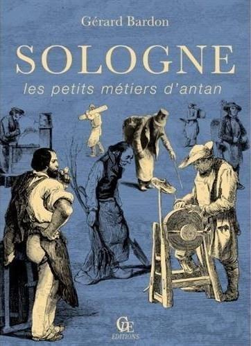 Sologne, les petits métiers d'antan par Gérard Bardon