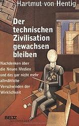Der technischen Zivilisation gewachsen bleiben. Nachdenken über die Neuen Medien