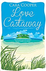 Love Castaway: A get-away-from-it-all romance (99p Romance Special Book 1)