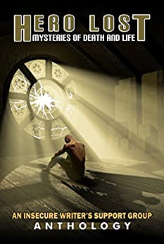 Hero Lost: Mysteries of Death and Life by [Chandler, Jen, Seckman, Elizabeth, Martinson, Tyrean, Yeomans, Roland, McLachlan, Sean, Foster, Sarah, Cheung, Renee, Ventresca, Yvonne, Godim, Olga, Erika Beebe]