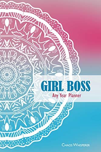 GIRL BOSS: Planner Weekly And Monthly, Yearly goals, Organizer and Journal Notebook, Level 10 life | For any year: GIRL BOSS: Portable Format, Modern Mandala Design (English Edition)